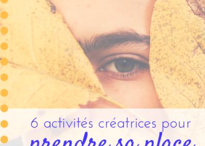 6 activités créatrices pour prendre sa place